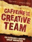 Caffeine for the Creative Team book cover